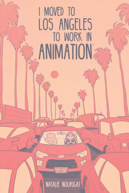 A graphic novel about breaking into animation, moving to Los Angeles, and all of the things I learned in my first couple of years there.
